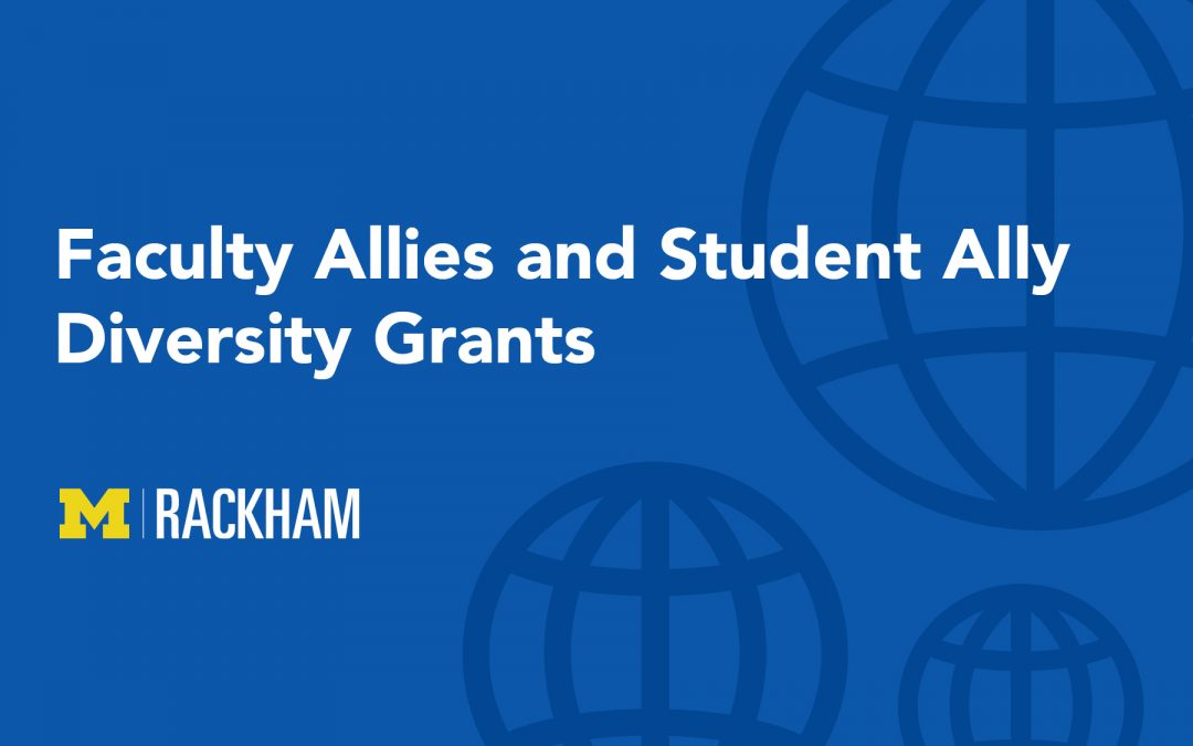Announcing the 2019-20 Rackham Faculty Allies Diversity Grant Awardees