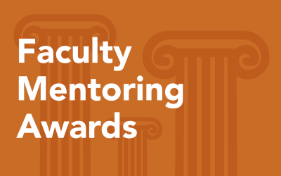 Announcing the Winners of the 2020 Faculty Mentoring Awards