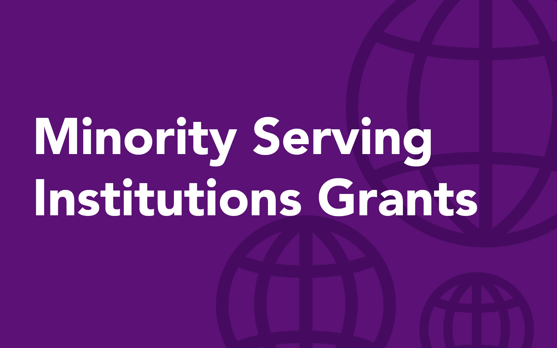 Minority Serving Institutions Grants