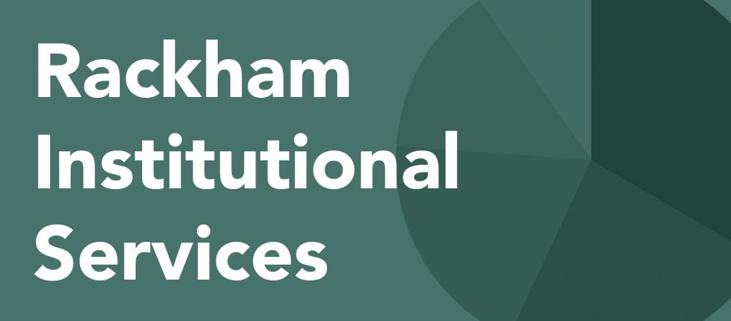 Rackham Institutional Services