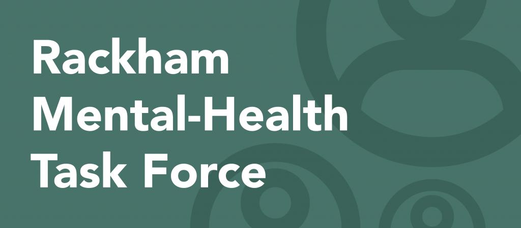 Rackham Mental-Health Task Force